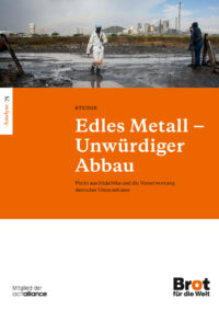 "Cover ""Edles Metall ‒ Unwürdiger Abbau"""